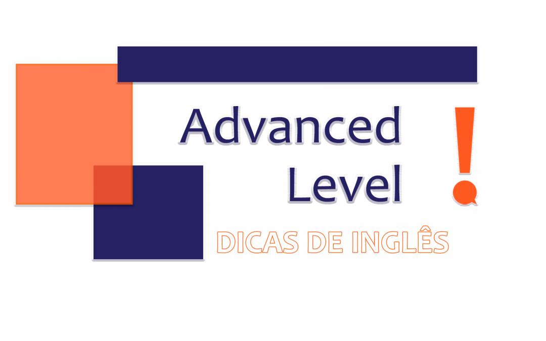 Advanced Level Tips